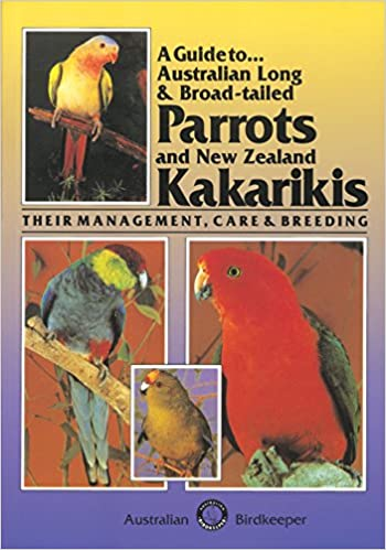 Book Cover Image - Australian Long and Broad-tailed Parrots and New Zealand Kakarikis: Their Management, Care and Breeding by Kevin Wilson (Author). Source: Amazon Australia