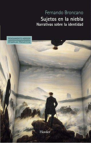 Sujetos en la niebla: Narrativas sobre la identidad (Pensamiento Herder) (Spanish Edition