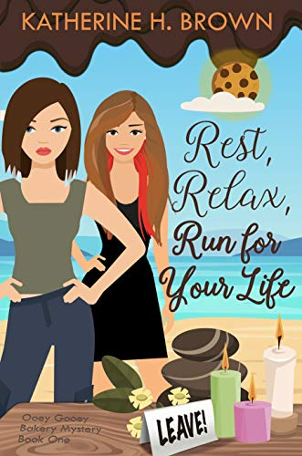 Rest, Relax, Run for Your Life (Ooey Gooey Bakery Mystery Book 1) by [Brown, Katherine H.]