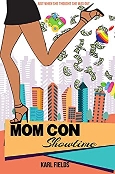 Mom Con: Showtime by [Fields, Karl]