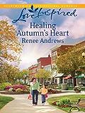 Healing Autumn's Heart (Claremont, Alabama Book 2)