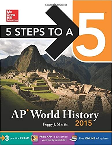 5 Steps to a 5 AP World History, 2015 Edition (5 Steps to a 5 on the Advanced Placement Examinations) by Peggy Martin (2014-10-01)
