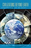 img - for Civilizations Beyond Earth: Extraterrestrial Life and Society book / textbook / text book