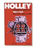 Holley 36-133 Model 4150 & 4160 Carburetor Handbook