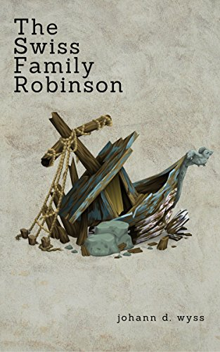 The Swiss Family Robinson (Zongo Classics) by [Wyss, Johann D.]