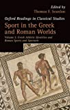 Sport in the Greek and Roman Worlds: Greek Athletic Identities and Roman Sports and Spectacle Volume 2 (Oxford Readings in Classical Studies)
