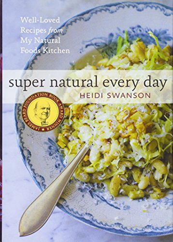 Price comparison product image Super Natural Every Day: Well-Loved Recipes from My Natural Foods Kitchen