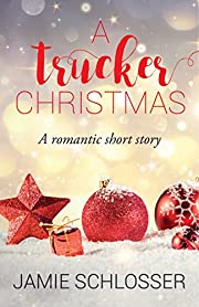 A Trucker Christmas: A Romantic Short Story