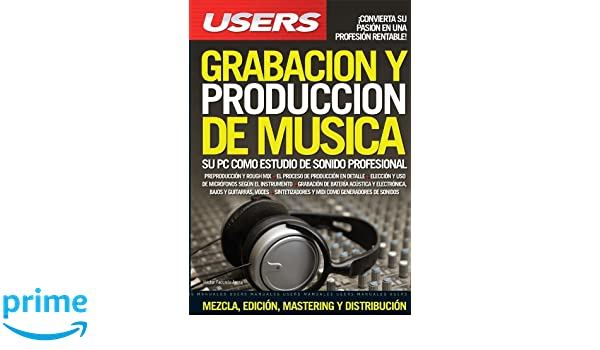 GRABACION Y PRODUCCION DE MUSICA: Espanol, Manual Users, Manuales Users (Spanish Edition): Hector Facundo Arena: 9789871773046: Amazon.com: Books