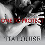 One to Protect: One to Hold, Book 3 | Tia Louise