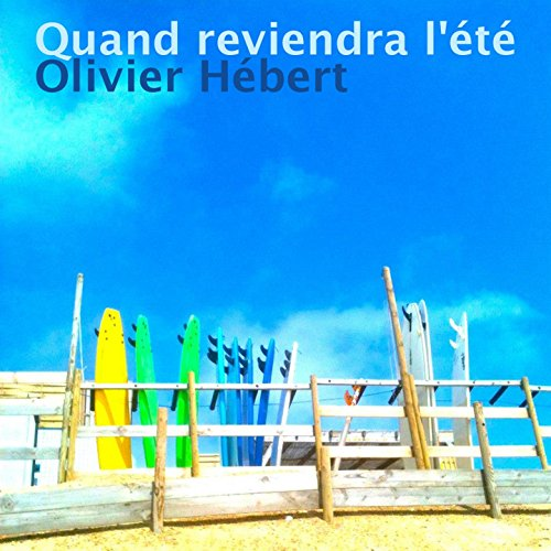 quand reviendra l 39 t by olivier hebert on amazon music. Black Bedroom Furniture Sets. Home Design Ideas