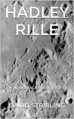 Hadley Rille: A Near Space short story