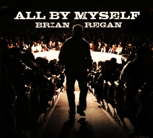 All By Myself by Brian Regan