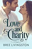 Love and Charity: A Clean Stand Alone Romance