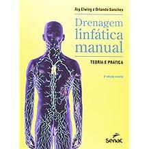 Drenagem linfática manual: Teoria e prática