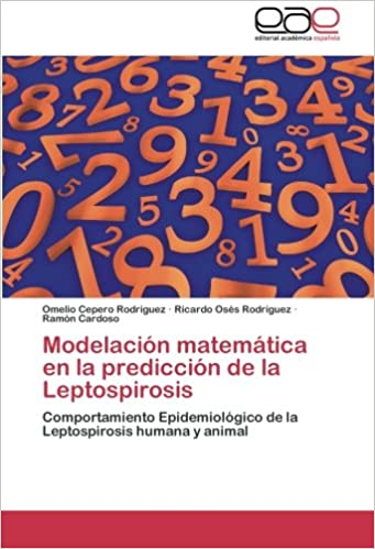 Ebooks descargar formato pdf Modelación matemática en la predicción de la Leptospirosis: Comportamiento Epidemiológico de la Leptospirosis humana y animal 3659064513 in Spanish PDF ePub iBook