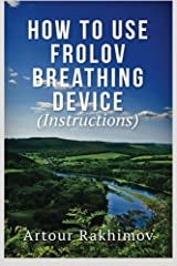 How to Use Frolov Breathing Device (Instructions) Paperback