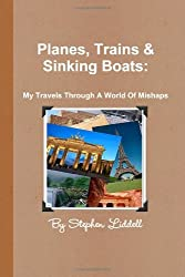Planes, Trains and Sinking Boats: My Travels Through A World Of Mishaps