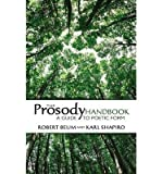 img - for [The Prosody Handbook: A Guide to Poetic Form] (By: Robert Beum) [published: July, 2006] book / textbook / text book