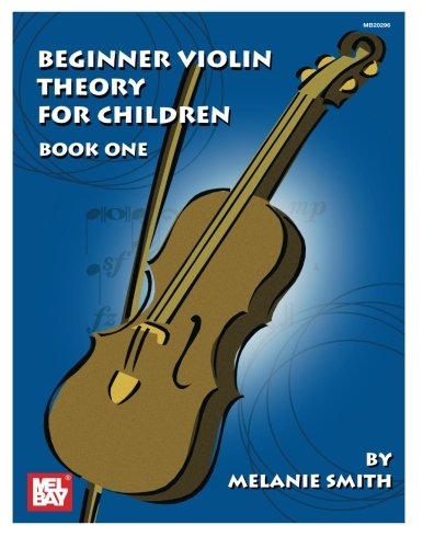 Mel Bay Beginner Violin Theory for Children, Book 1 Childrens Bay