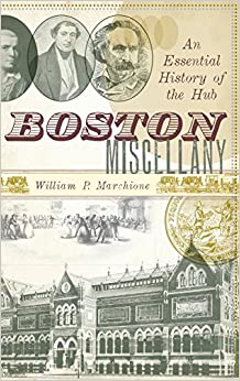 Book Boston Miscellany: An Essential History of the Hub