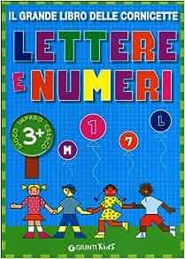 Il grande libro delle cornicette. Lettere e numeri: 9788809768444