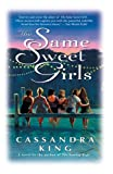 Front cover for the book The Same Sweet Girls by Cassandra King