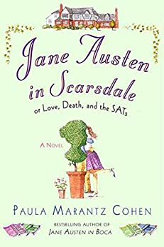 Jane Austen in Scarsdale: Or Love, Death, and the SATs by [Cohen, Paula Marantz]