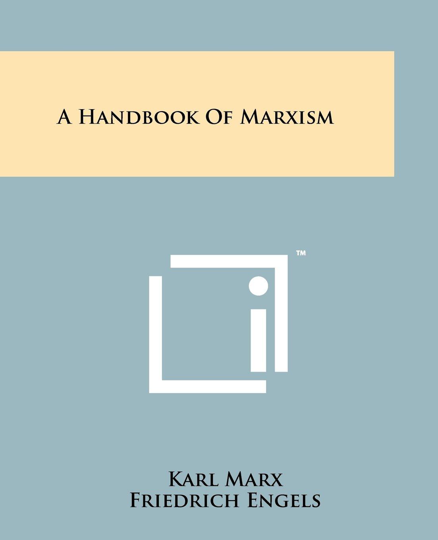 Download A Handbook Of Marxism PDF