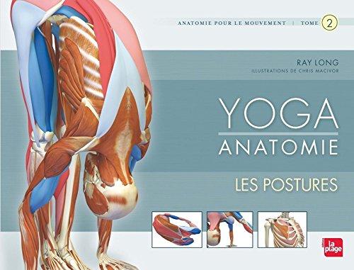 Yoga anatomie - Tome 2: Les postures: Amazon.ca: Ray Long: Books