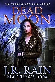 Dead Moon: A Samantha Moon Paranormal Mystery Novel (Vampire for Hire Book 17)