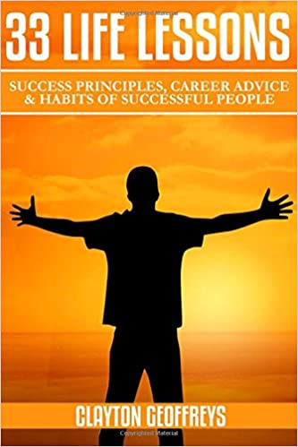 Book 33 Life Lessons: Success Principles, Career Advice and Habits of Successful People