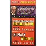 Breaking Strongholds Through Reconcilation and Intimacy with God