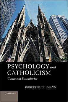 Book Psychology and Catholicism: Contested Boundaries by Kugelmann, Robert (2013)