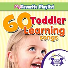 60 Toddler Learning Songs Audiobook by Kim Mitzo Thompson, Karen Mitzo Hilderbrand,  Twin Sisters Narrated by  Twin Sisters