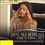 Stretching zen (Zen au bureau)   Carole Serrat,Laurent Stopnicki