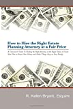 How to Hire the Right Estate Planning Attorney at a Fair Price, R. Bryant, 1500657166