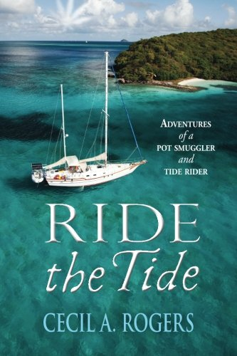 Ride The Tide: adventures of a pot smuggler and tide rider pdf