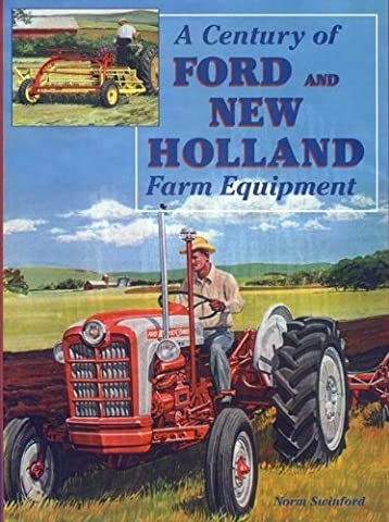 A century of Ford and New Holland farm equipment - New Farm