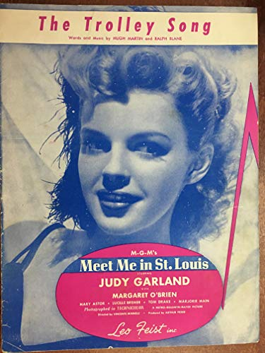 TROLLEY SONG (Hugh Martin SHEET MUSIC 1944) Excellent condition, from MEET ME IN ST LOUIS with Judy Garland (Pictured) ()