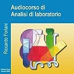 Analisi di Laboratorio per operatori della salute | Riccardo Forlani
