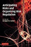 img - for Anticipating Risks and Organising Risk Regulation (Paperback)--by Bridget M. Hutter [2011 Edition] book / textbook / text book