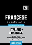 Vocabolario Italiano-Francese per studio autodidattico - 3000 parole