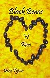 Black Beans 'N Rice, Dena Tyson, 0741454548