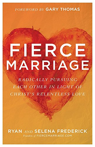 Fierce Marriage: Radically Pursuing Each Other in Light of Christ's Relentless Love cover