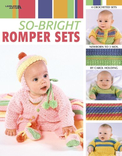 So-Bright Romper Sets  (Leisure Arts #3529) by LEISURE ARTS