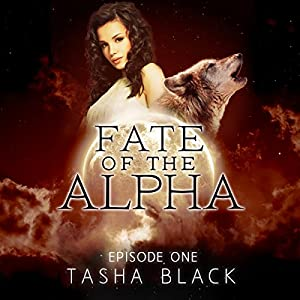 Fate of the Alpha, Episode 1 Audiobook