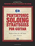 Pentatonic Soloing Strategies for Guitar: Modern Ideas for All Styles, Book & CD (The Improv Series)
