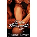 Erotic Amusements | Justine Elyot