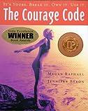 The Courage Code, Jennifer Byron and Megan Raphael, 0966106059